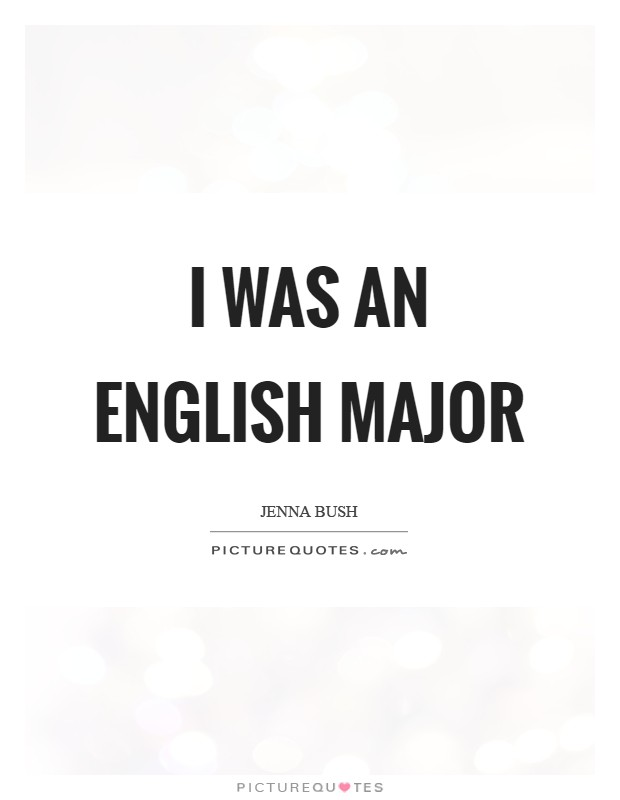 I was an English major Picture Quote #1