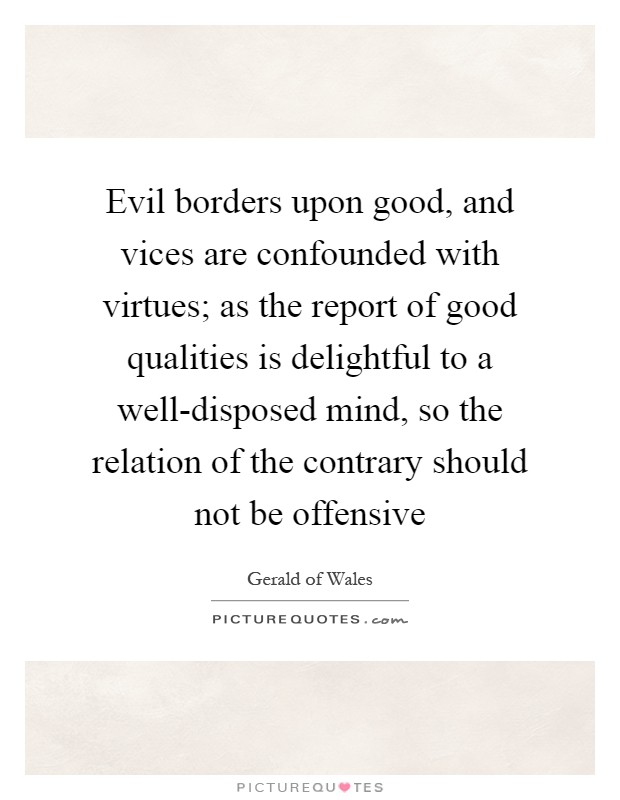 the relation of evil in the existence of good Good can be radical evil can never be radical, it can only be extreme   allows the development of so many others in human behavior and relations  to  exist in mental distance their sense of what is moral, right, or good.