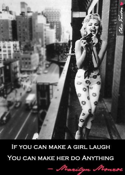 If you can make a girl laugh, you can make her do anything Picture Quote #1