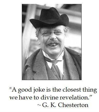 A good joke is the closest thing we have to divine revelation Picture Quote #1