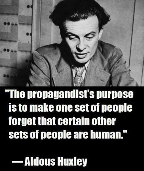 The propagandist's purpose is to make one set of people forget that certain other sets of people are human Picture Quote #1
