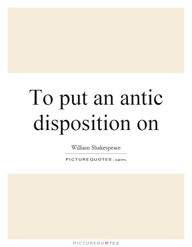 Antic disposition meaning. Hamlet's Antic Disposition ...