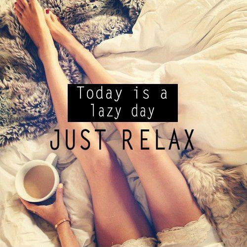 Today is a lazy day. Just relax Picture Quote #1