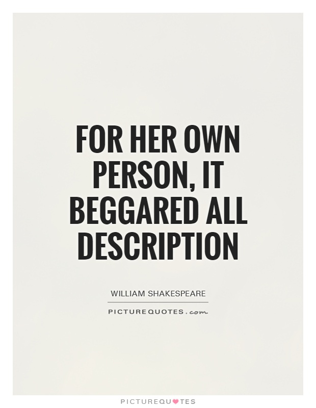 For her own person, it beggared all description Picture Quote #1