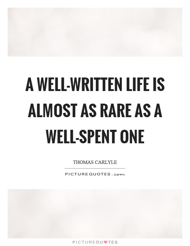 A well-written life is almost as rare as a well-spent one Picture Quote #1