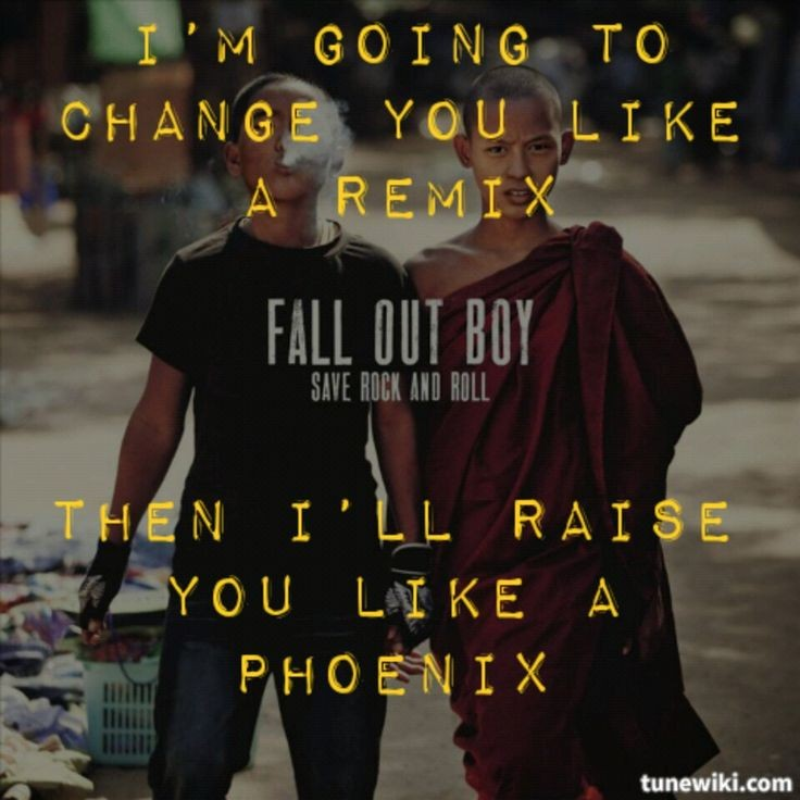 Phoenix Fall Out Boy Song Quote 1 Picture Quote #1