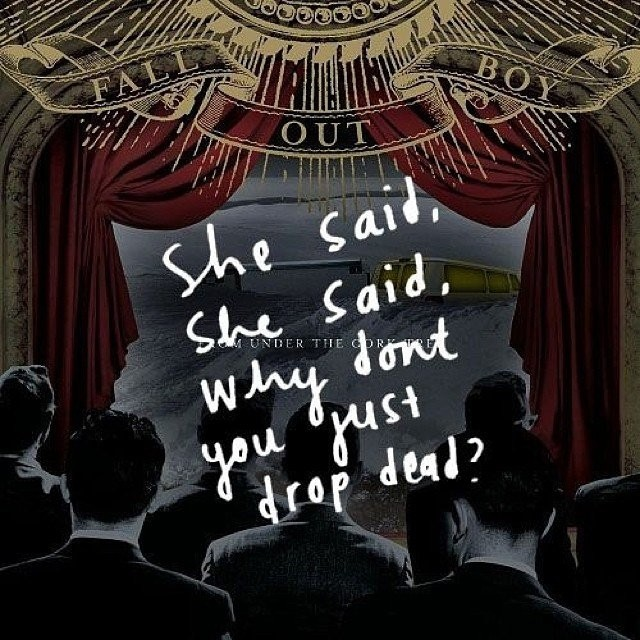 Fall Out Boy Quote 15 Picture Quote #1
