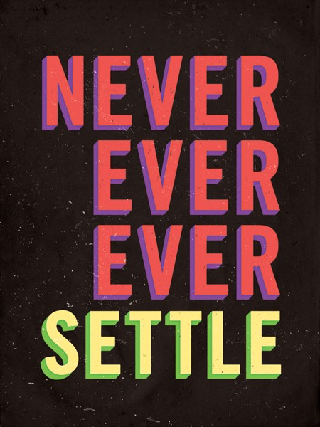 Never Settle For Mediocrity Quote 3 Picture Quote #1