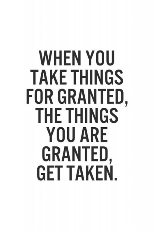 Take For Granted Quote 1 Picture Quote #1