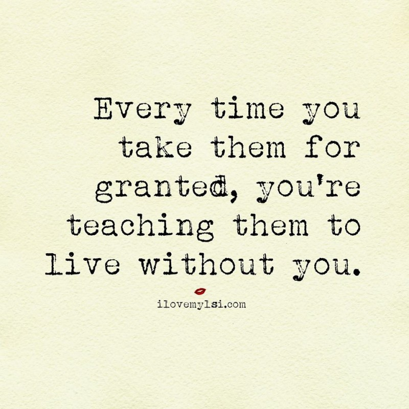 Take For Granted Quote 3 Picture Quote #1