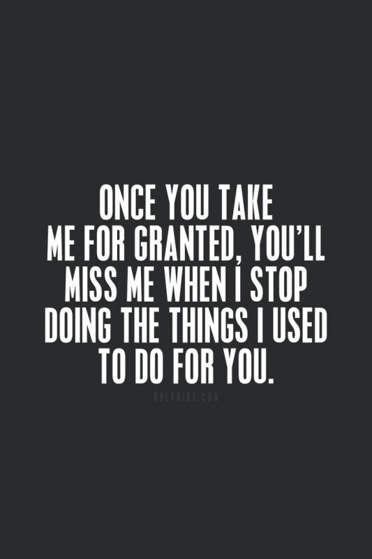 Take For Granted Quote 4 Picture Quote #1