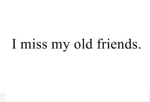 I Miss My Old Friends Quote | Quote Number 659961 | Picture ...