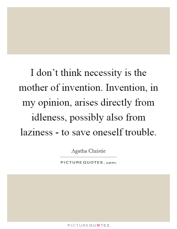 necessity is the mother of invention 2 essay Necessity is the mother of invention  personal essay  by angela anagnost-repke 2 days ago award season.