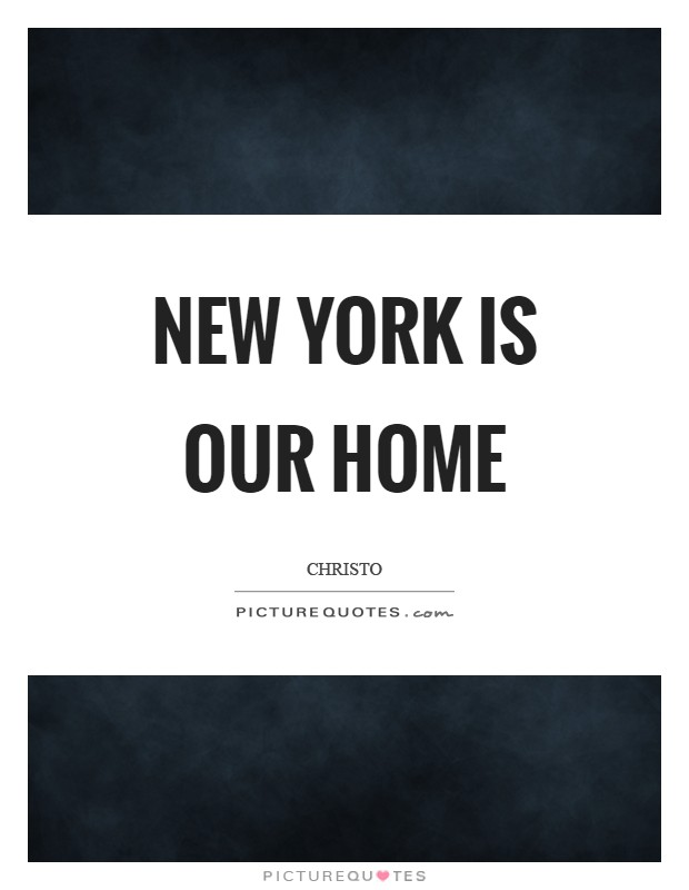 New York is our home Picture Quote #1