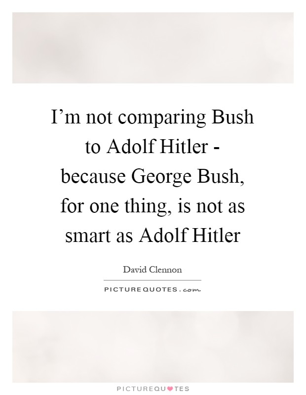 "a comparison of two articles about adolf hitler Comparing trump to hitler is a disgrace  to adolf hitler is ludicrous"" ""trump is not only not hitler,"" anderson adds, ""he has none of the characteristics of hitler equating the two is ."