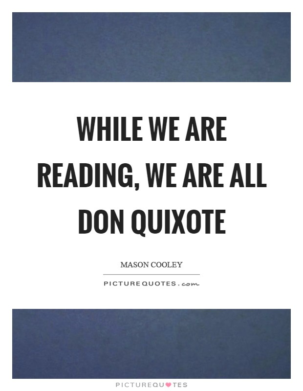 While we are reading, we are all Don Quixote Picture Quote #1