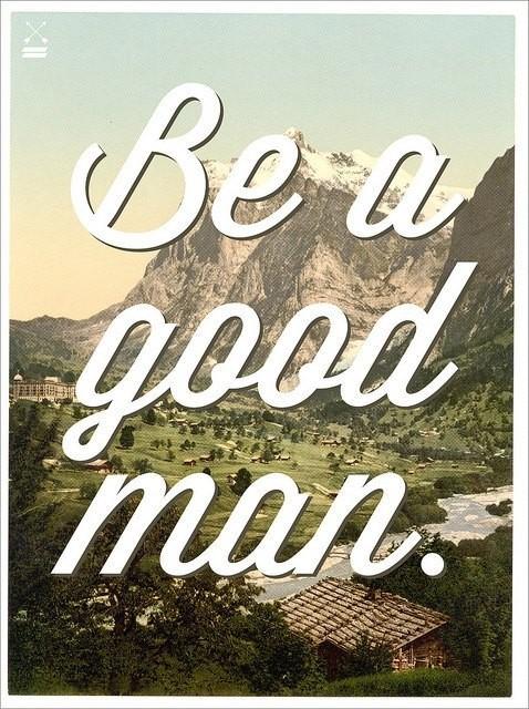 Good Men Quote 9 Picture Quote #1