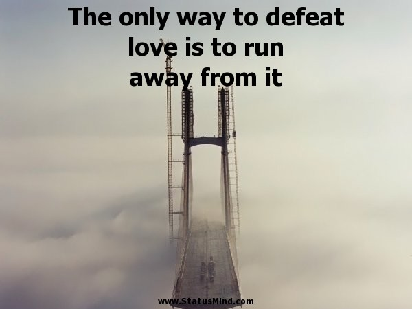 Running Away Quote 7 Picture Quote #1