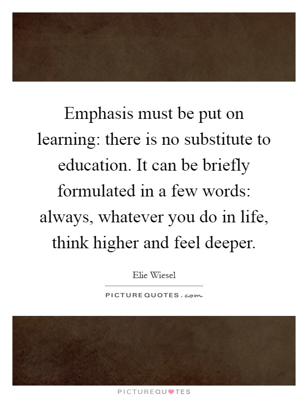 Emphasis Must Be Put On Learning: There Is No Substitute