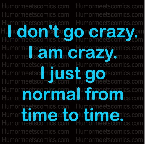 Crazy Funny Quote 5 Picture Quote #1