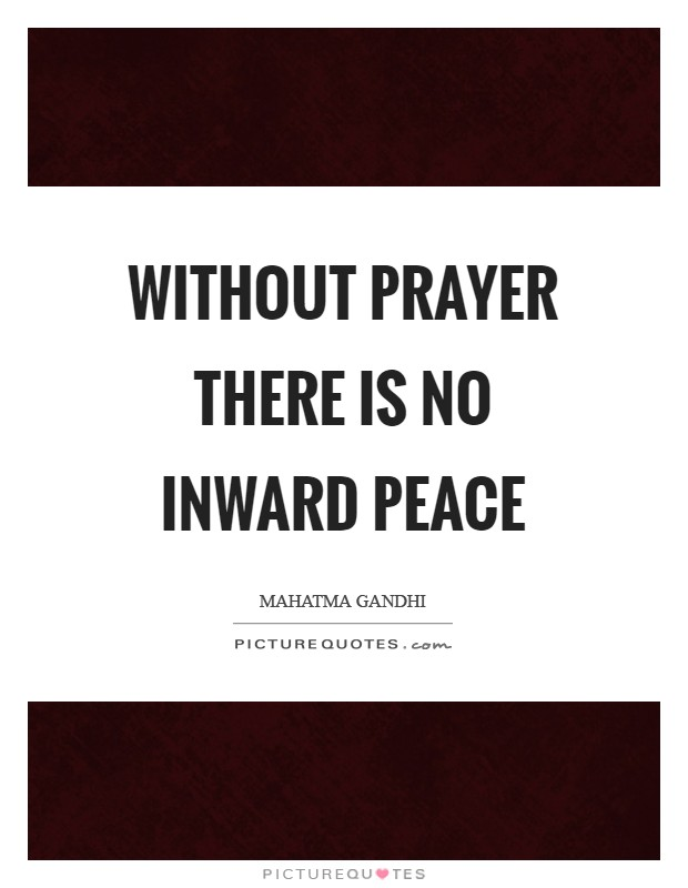 Without prayer there is no inward peace Picture Quote #1