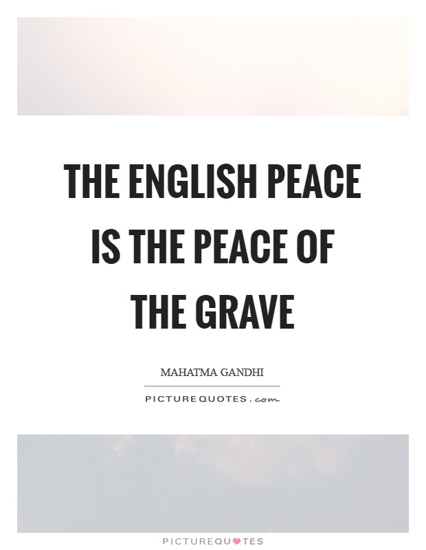 The English peace is the peace of the grave Picture Quote #1