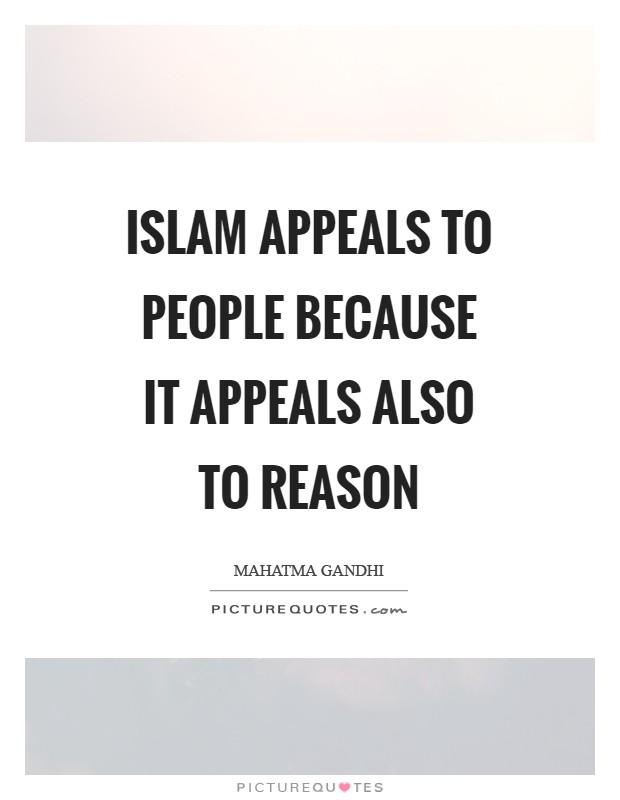Islam appeals to people because it appeals also to reason Picture Quote #1