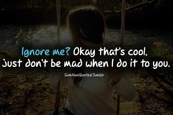 Dont Ignore Me Quote 1 Picture Quote #1