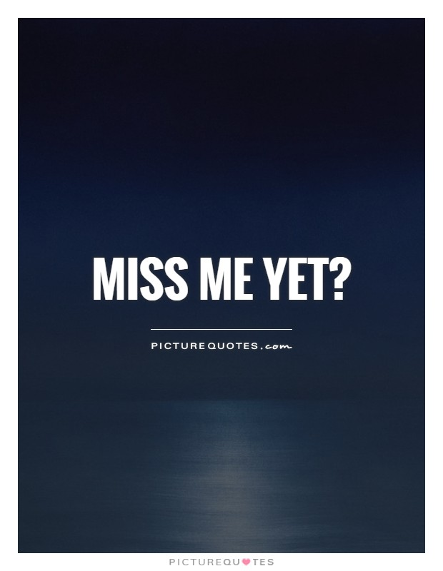 Miss me quotes