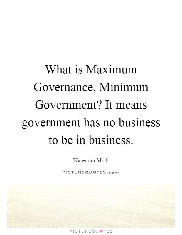 minimum government maximum governance essay help