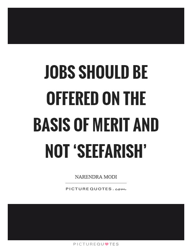 Jobs should be offered on the basis of merit and not 'Seefarish' Picture Quote #1