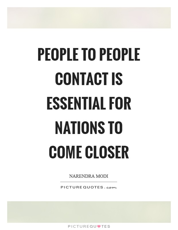 People to people contact is essential for Nations to come closer Picture Quote #1