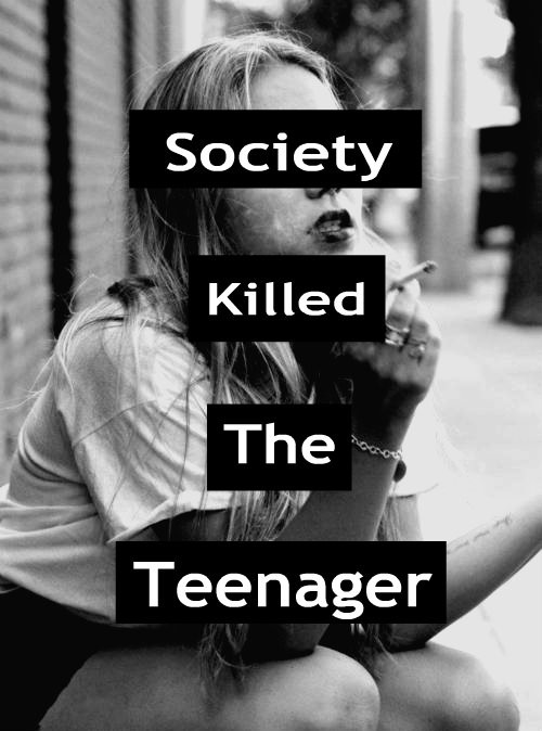 Society Killed The Teenager Quote 1 Picture Quote #1