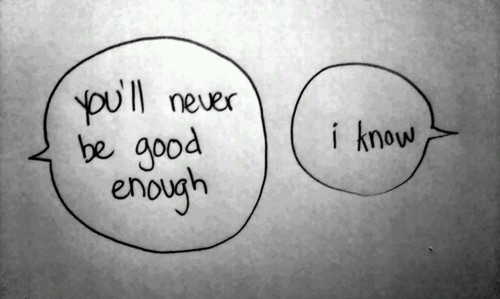 Never Good Enough Quote 2 Picture Quote #1
