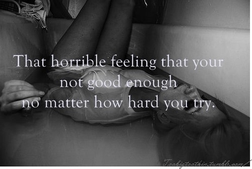 Feeling Never Good Enough Quote 1 Picture Quote #1