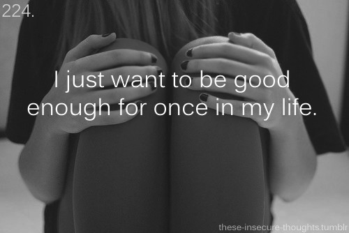 Feeling Never Good Enough Quote 2 Picture Quote #1
