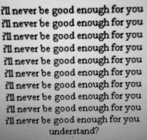 Never Good Enough Quote 7 Picture Quote #1