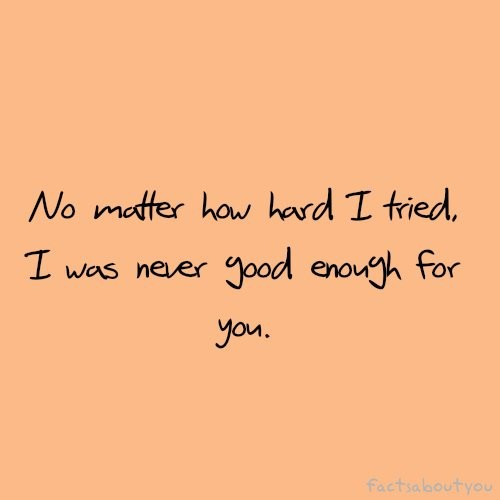 Never Good Enough Quote 8 Picture Quote #1