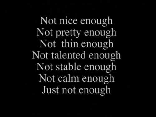 Never Good Enough Quote 9 Picture Quote #1