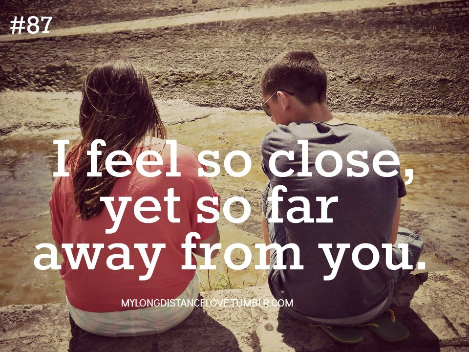 Far Away But Close Quote 1 Picture Quote #1