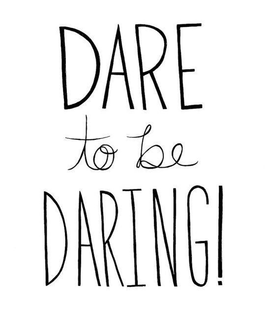 Be Daring Quote 1 Picture Quote #1