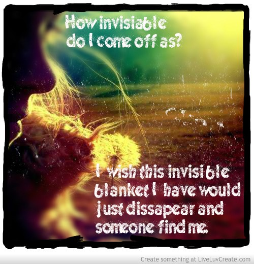 I Feel Invisible Quote 1 Picture Quote #1