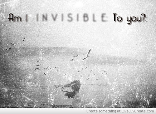 I Feel Invisible Quote 3 Picture Quote #1