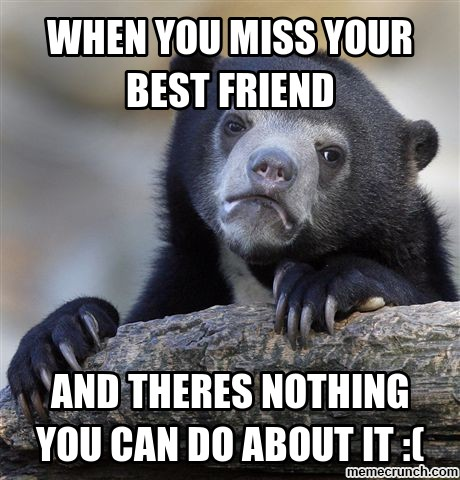 Missing Your Best Friend Quote 1 Picture Quote #1