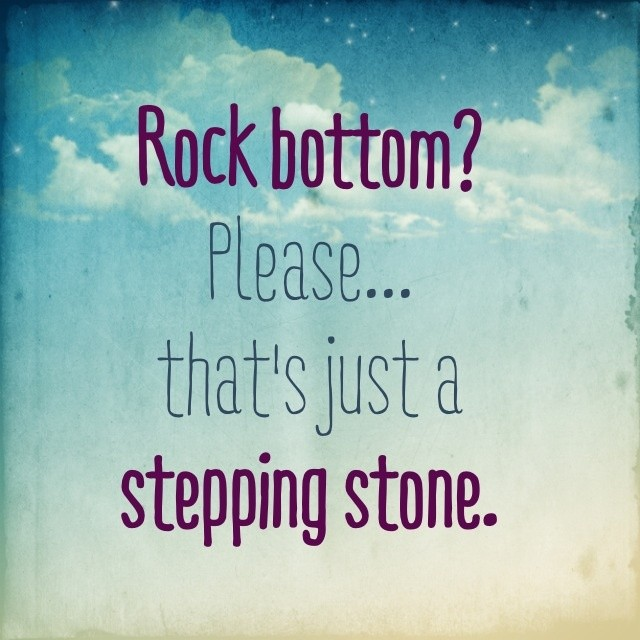 Rock Bottom Quote 4 Picture Quote #1