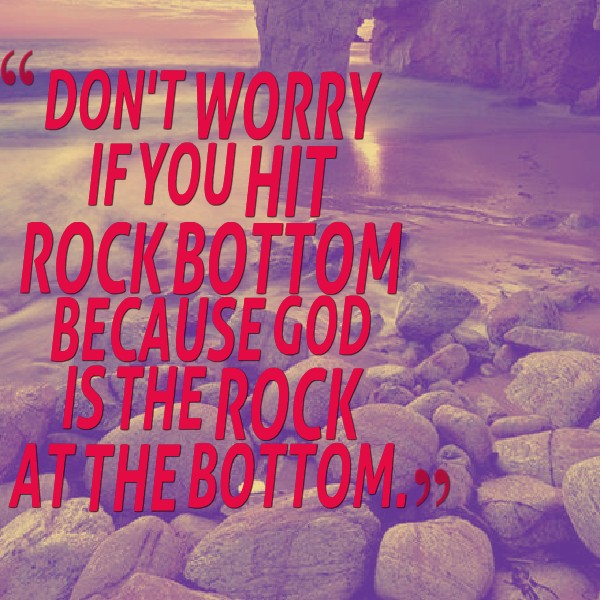 Rock Bottom Quote 6 Picture Quote #1