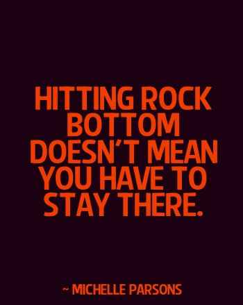 Rock Bottom Quote 9 Picture Quote #1