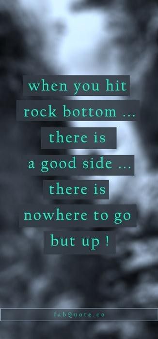 Rock Bottom Quote 11 Picture Quote #1