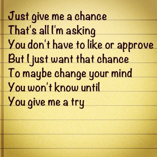 Give Me A Chance Quote 2 Picture Quote #1