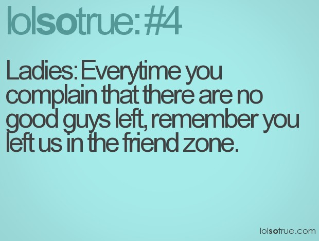 Friend Zone Quote For Guys | Quote Number 665327 | Picture ...